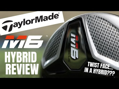 Taylormade M6 Hybrid Review... Twist Face In a Hybrid?