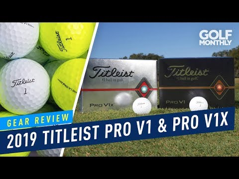2019 Titleist Pro V1 & Pro V1x Balls | Gear Review | Golf Monthly
